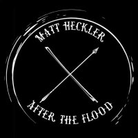 Matt Heckler - After The Flood