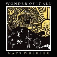 Matt Wheeler - Wonder Of It All