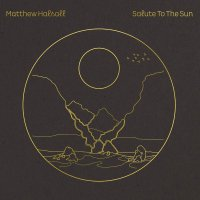 Matthew Halsall -Salute To The Sun
