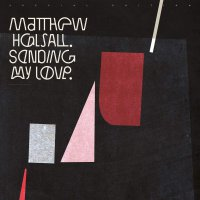 Matthew Halsall - Sending My Love
