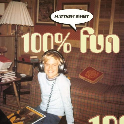 Matthew Sweet - 100% Fun