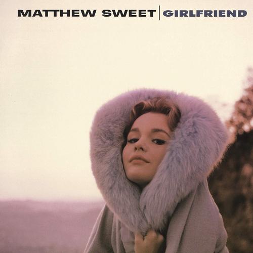 Matthew Sweet - Girlfriend Expanded Edition