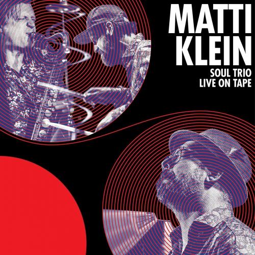 Matti Klein -Soul Trio Live On Tape