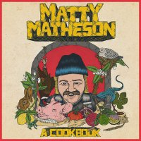 Matty Matheson - A Cookbook Bone