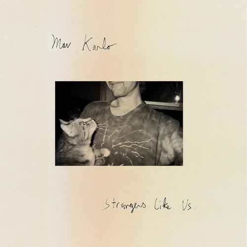 Mav Karlo -Strangers Like Us