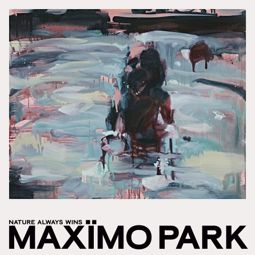 Max Mo Park -Nature Always Wins