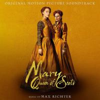 Max Richter - Mary Queen Of Scots Soundtrack