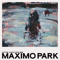 Maximo Park -Nature Always Wins