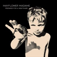 Mayflower Madame -Prepared For A Nightmare