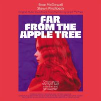 Rose Mcdowall & Shawn Pinchbeck - Far From The Apple Tree Original Soundtrack