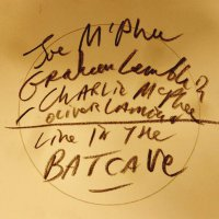 Joe Mcphee; Graham Lambkin; Charlie Mcphee; Oliver Lambkin - Live In The Batcave