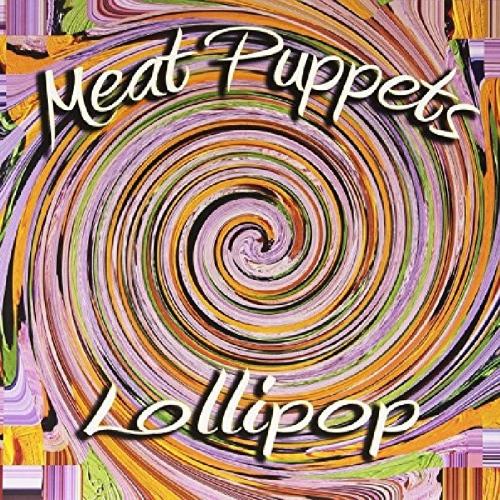 Meat Puppets -Lollipop