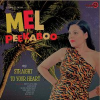 Mel Peekaboo - Straight To Your Heart