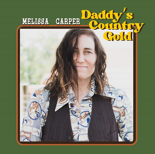 Melissa Carper -Daddy's Country Gold