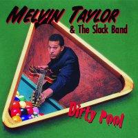 Melvin Taylor /  Slack Band - Dirty Pool