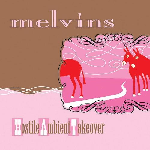 Melvins -Hostile Ambient Takeover