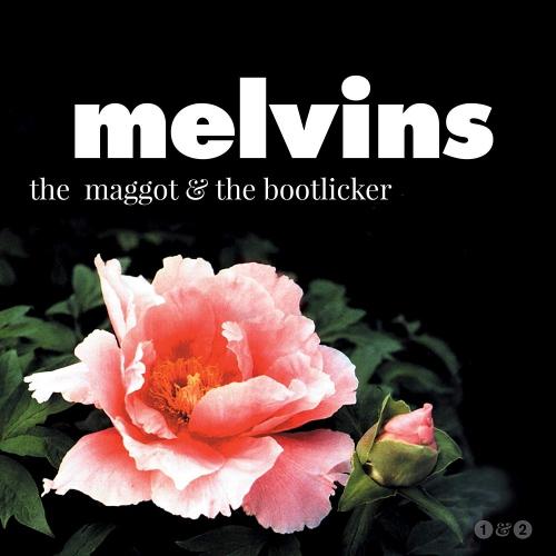 Melvins -The Maggot & The Bootlicker