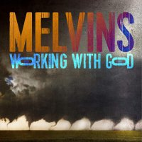 Melvins -Working With God