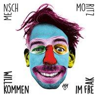 Mensch Moritz - Willkommen Im Freak