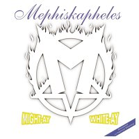 Mephiskapheles - Might-Ay White-Ay