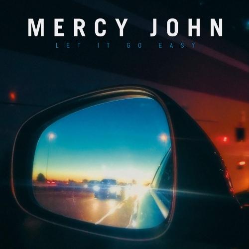Mercy John - Let It Go Easy