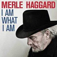 Merle Haggard -I Am What I Am