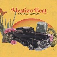 Mestizo Beat -Canoga Madness