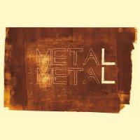 Metá Metá -Metal Metal