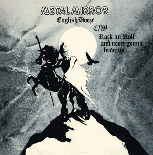 Metal Mirror - English Booze B/W Rock'n'roll Ain't Never Gonna Leave Us