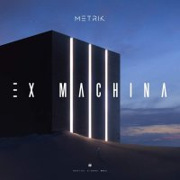Metrik -Ex Machina