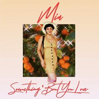 Mia -Something 'Bout Our Love