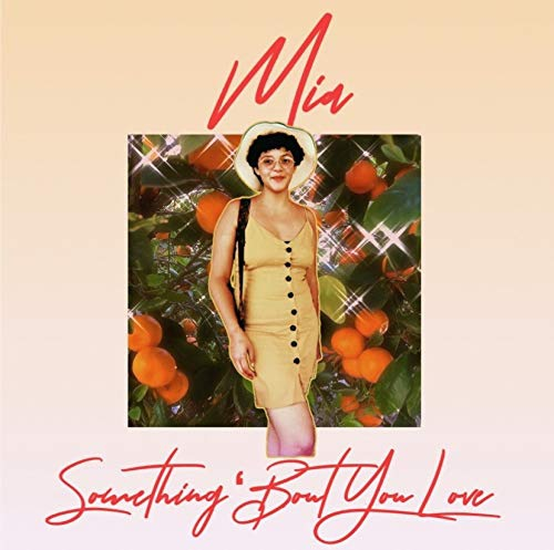 Mia - Something 'Bout Our Love