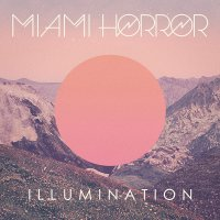 Miami Horror -Illumination