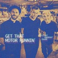 Michael Blicher, Dan Hemmer, Steve Gadd - Get That Motor Runnin'