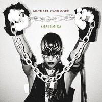 Michael Cashmore &  Shaltmira - Michael Cashmore & Shaltmira