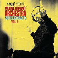 Michael Leonhart Orchestra - Suite Extracts Vol. 1
