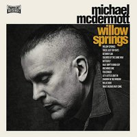 Michael Mcdermott - Willow Springs/out From Under