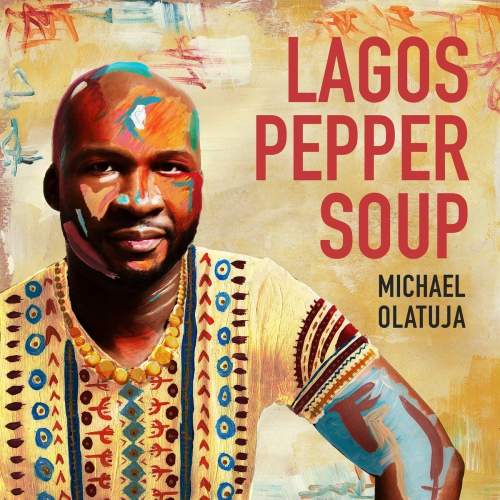 Michael Olatuja -Lagos Pepper Soup