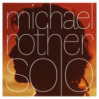 Michael Rother - Solo