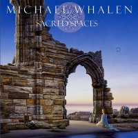 Michael Whalen - Sacred Spaces