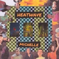 Michelle -Heatwave
