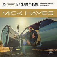 Mick Hayes -My Claim To Fame