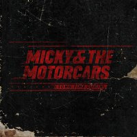 Micky And The Motorcars - Long Time Comin'