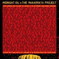 Midnight Oil -Makarrata Project