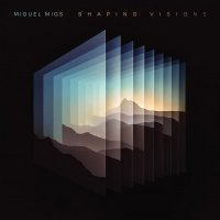 Miguel Migs -Shaping Visions