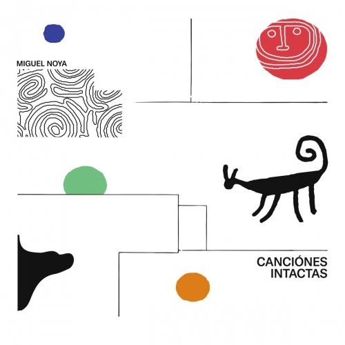 Miguel Noya - Canciones Intactas