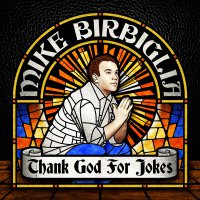 Mike Birbiglia -Thank God For Jokes