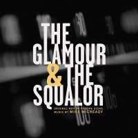Mike Mccready -The Glamor & The Squalor
