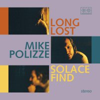 Mike Polizze -Long Lost Solace Find