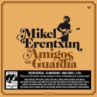 Mikel Erentxun - Amigos De Guardia
